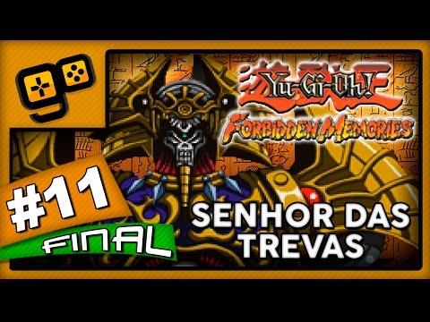 Let's Play: Yu-Gi-Oh Forbidden Memories - Parte 11[FINAL] - Senhor das Trevas