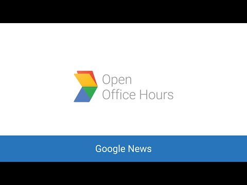 News Lab Open Office Hours: Google News