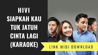 HIVI - Siapkah Kau Tuk Jatuh Cinta Lagi (Karaoke/Midi Download)