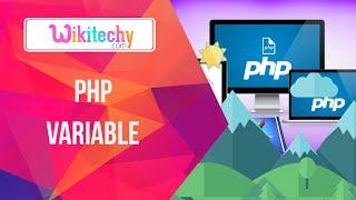 Php variable | Php | variable | Php Tutorial | Php Website | Wikitechy.com