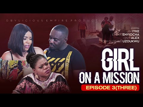 Download Girl On A Mission Part 3 -Latest Nollywood movies 2021