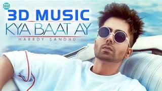 Kya Baat Ay Harrdy Sandhu 3D Audio | Latest Punjabi Song 2018
