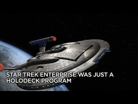 Star Trek Enterprise Was Just a Holodeck Program