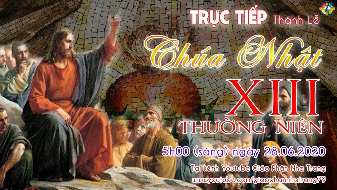 ✔️ TRỰC TIẾP: Thánh lễ Chúa Nhật XIII Thường niên - 5h (sáng) ngày 28.06.2020 tại TGM Nha Trang
