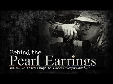 Behind The Pearl Earrings: The Story of Dickey Chapelle, Combat Photojournalist-Epilogue | Program |