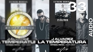 J Alvarez Ft. Wisin  - La Temperatura | Track 33 [Audio]