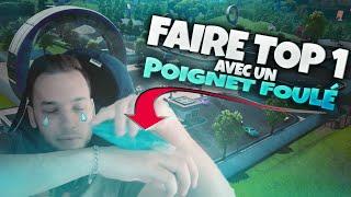FAIRE TOP 1 AVEC UN POIGNET FOULÉ ?!