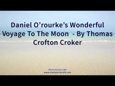 Daniel O'rourke's Wonderful Voyage to the Moon    by Thomas Crofton Croker