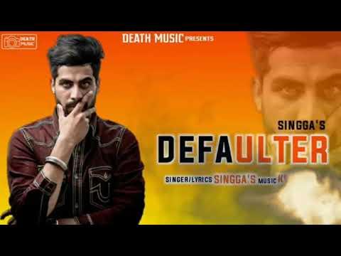 Defaulter - Singga (original Song ) Mankirt Aulakh | Latest Punjabi Song | A1 Records
