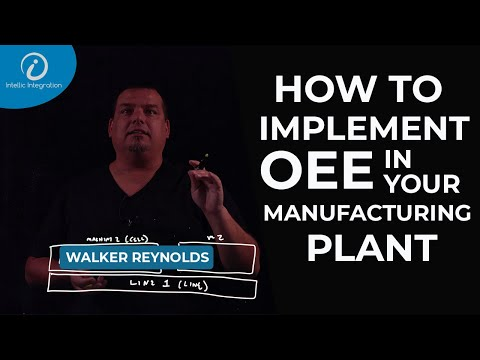 How To Implement OEE In Your Manufacturing Plant