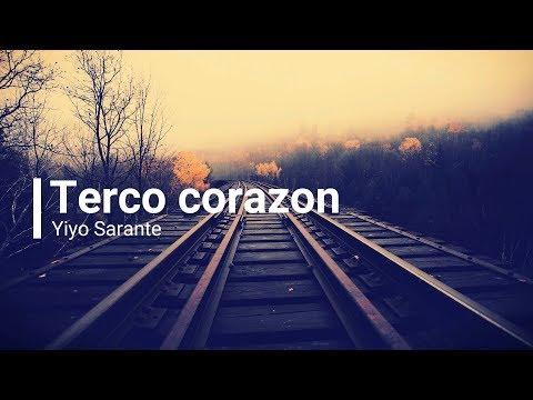 Yiyo Sarante -Terco Corazon (Letras)