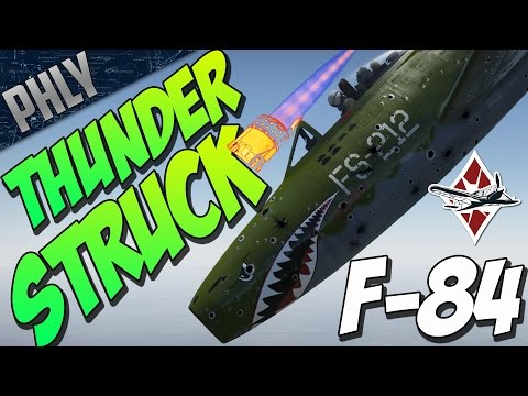 THUNDERSTRUCK! War Thunder F-84 Jet Gameplay
