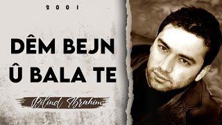 Bilind Ibrahim - Dêm bejn û bala te