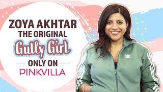 Zoya Akhtar in a tell-all on her Gully Boy journey | Pinkvilla