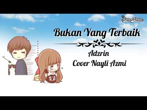 Bukan Yang Terbaik || Adzrin || Cover Nayli Azmi || Video Animasi