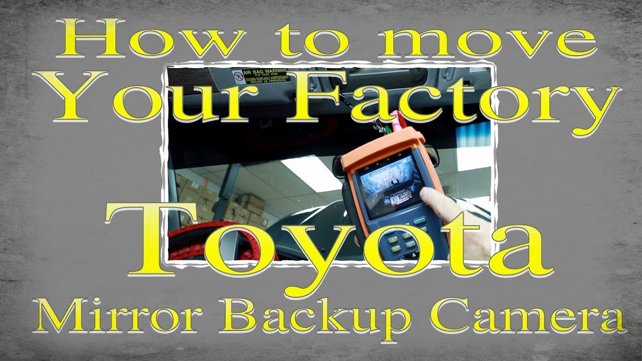 How To Move Your Factory Toyota Mirror Camera To Your New Radio Youtube