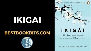 Ikigai: The Japanese Secret To A Long And Happy Life Book Summary