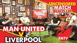 Man United v Liverpool | Uncensored Match Build Up Show