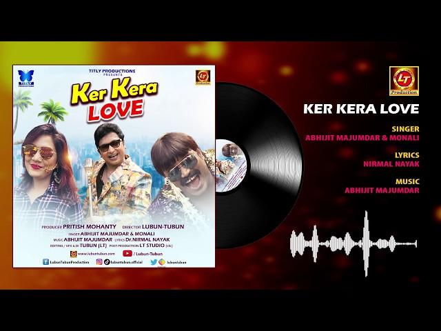 Ker Kera Love (Full Audio)   Abhijit Majumdar & Monali   Lubun-Tubun