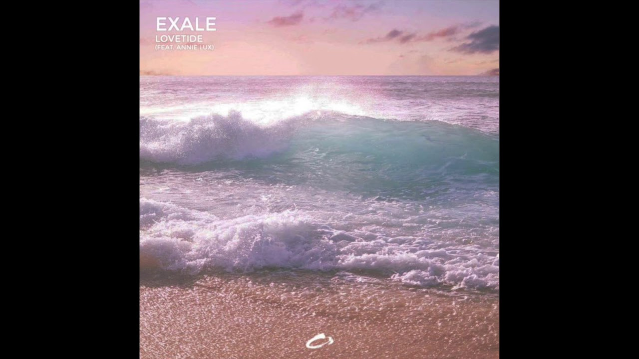 Exale - Lovetide (Feat. Annie Lux)