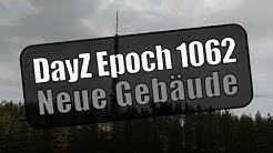 DayZ Epoch 1.0.6.2 - Neue Gebäude [German]
