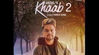KHAAB 2 (VELENTINE DAY SPECIAL) | AKHIL | LATEST PUNJABI SONG 2017 | PARMISH VERMA