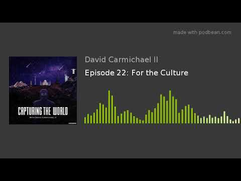 Episode 22: For The Culture