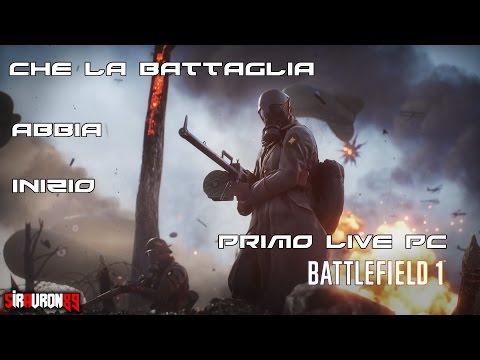 Battlefield 1 Day: Primo LIVE PC - Che la battaglia abbia inizio!