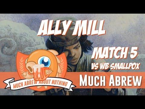Much Abrew: Ally Mill vs WB Smallpox (Match 5)