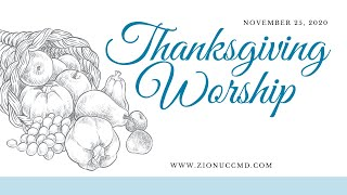 Thanksgiving Worship Service - November 25, 2020
