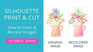 Silhouette Print & Cut Tutorial - Coloring + Recoloring Images in Silhouette Studio