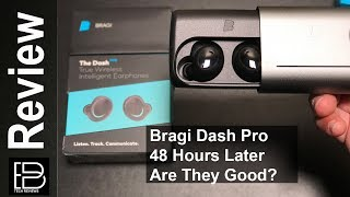 48 Hours later: Do I still like the Bragi Dash Pro? AirPod replacement?