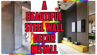 A Beautiful Steel Wall Decor Install