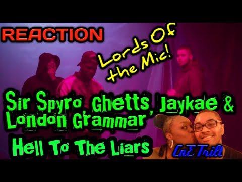 Sir Spyro, Ghetts, Jaykae & London Grammar - Hell to the liars (Reaction by CnE Trill)