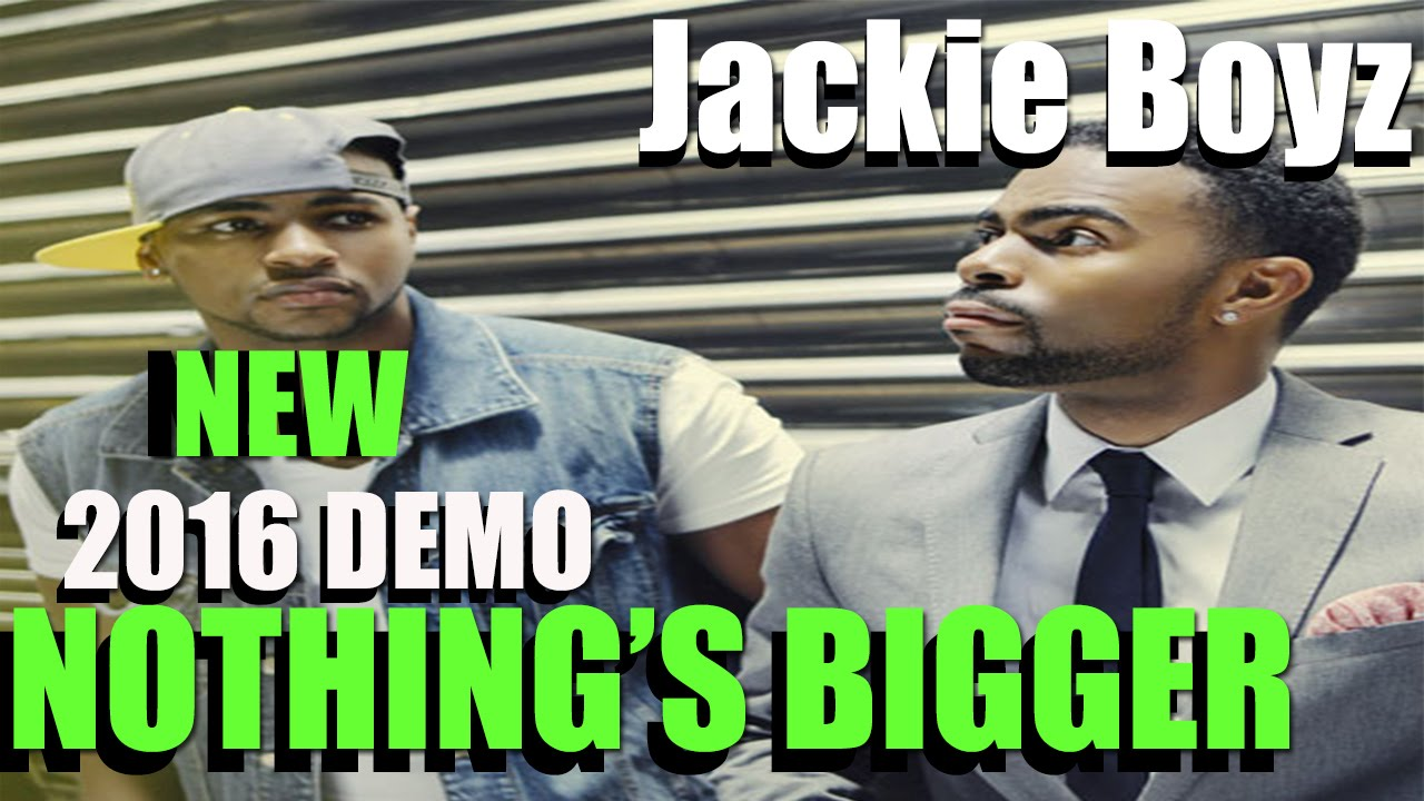 Download Jackie Boyz type track - Nothing's Bigger 2016