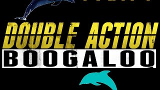 Double Action Boogaloo - JUMPING LIKE DOLPHINS - Gamerz Paradize