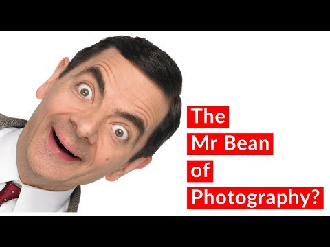 The Mr Bean of Photography/YouTube?