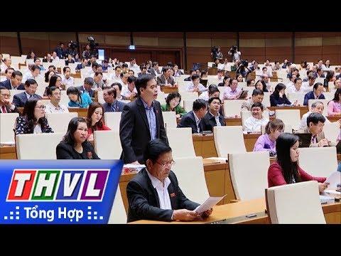 THVL | Quốc hội tranh luận về hiện tượng lót tay chung chi