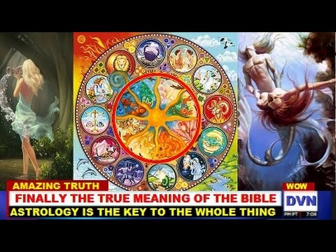 ASTROLOGY EXPLAINED - THE MEANING OF THE BIBLE - Part 1