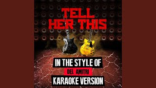 Tell Her This (In the Style of Del Amitri) (Karaoke Version)
