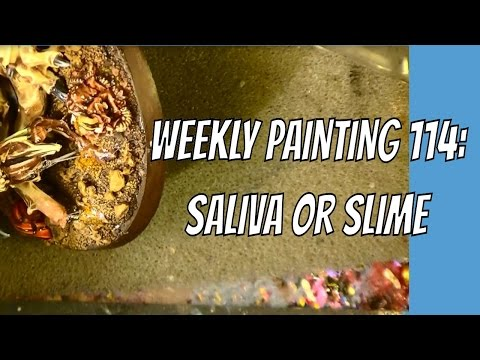 Weekly Painting 114: Saliva or Slime