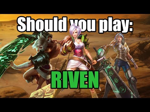 SHOULD YOU PLAY RIVEN?