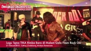 Lagu Tema TIKA Rimba Bara di Malam Gala Filem Rock Oo