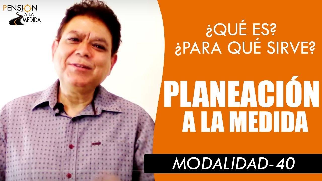 Planeación a la medida- La importancia de un plan para  Modalidad 40- Servicios