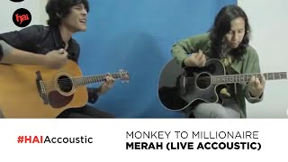 Monkey to Millionaire - Merah | Live acoustic at Hai 2019