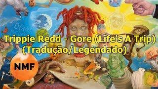 Trippie Redd - Gore (LEGENDADO/TRADUÇÃO PT-BR)