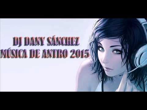 musica de antro 2015 lo mas nuevo
