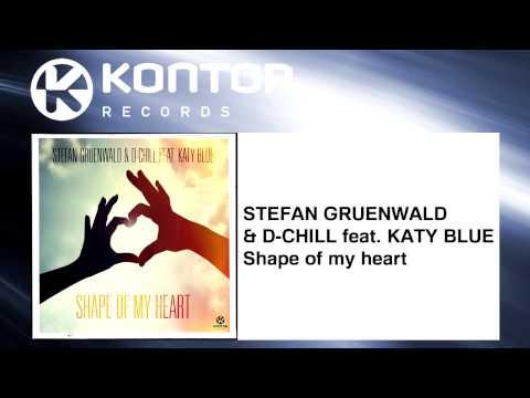 STEFAN GRUENWALD & D-CHILL feat. KATY BLUE - Shape of my heart [Official]