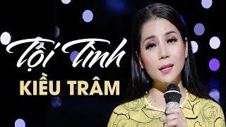 Tội Tình - Kiều Trâm Bolero [Official Music Video]