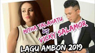 MITHA TALAHATU vs VICKY SALAMOR   lagu Ambon terbaru 2019